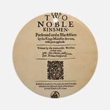 The_Two_Noble_Kinsmen-Square Round Ornament