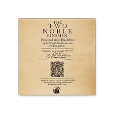 """The_Two_Noble_Kinsmen-Squar Square Sticker 3"""" x 3"""""""