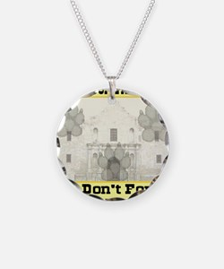remember_the_alamo_and_dont_ Necklace