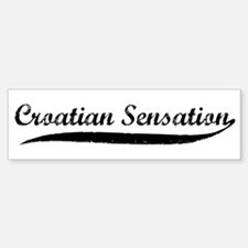 Croation Sensation Bumper Bumper Bumper Sticker