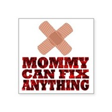 """Mommy can fix anything Square Sticker 3"""" x 3"""""""
