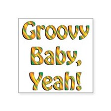 "groovy baby Square Sticker 3"" x 3"""