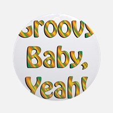 groovy baby Round Ornament