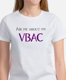 Ask Me About My VBAC Women's T-Shirt