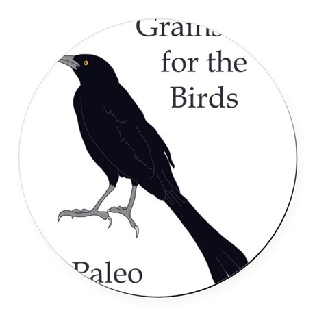 Grains are for the Birds Round Car Magnet