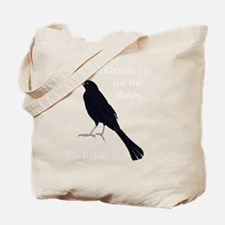 Grains are for the Birds Tote Bag