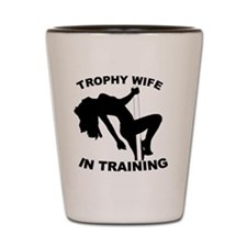 Trophy Wife Shot Glass
