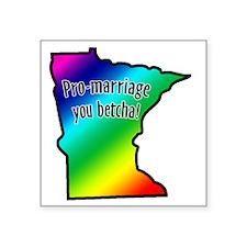 "pro_marriage_you_betcha_mn Square Sticker 3"" x 3"""