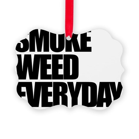 smokeweedeveryday Picture Ornament