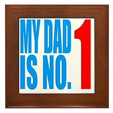 my dad is no1 Framed Tile