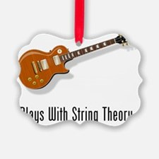 Plays With String Theory 2 Ornament