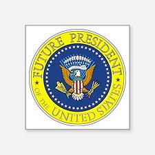 """Future-President-6X6 Square Sticker 3"""" x 3"""""""