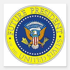 "Future-President-6X6 Square Car Magnet 3"" x 3"""