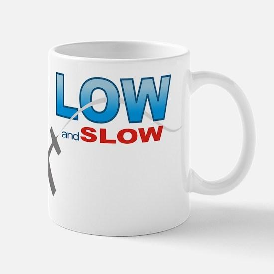 low and slow wht Mug