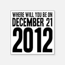 "December 21 W Square Sticker 3"" x 3"""