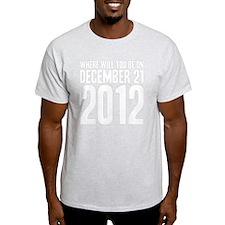 December 21 B T-Shirt