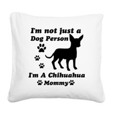 chihuahua_mommy Square Canvas Pillow