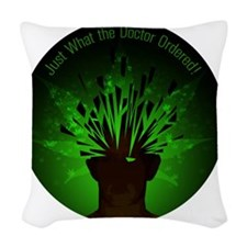 Just What the Doctor Ordered 1 Woven Throw Pillow