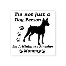 """miniaturepinscher_mommy Square Sticker 3"""" x 3"""""""