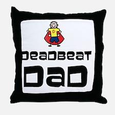 Deadbeat Dad Throw Pillow