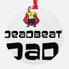 Deadbeat Dad Ornament