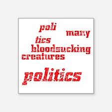 "politicsDrk Square Sticker 3"" x 3"""