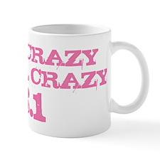 Half Crazy is Still Crazy Pink Mug