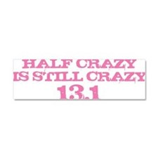 Half Crazy is Still Crazy Pink Car Magnet 10 x 3