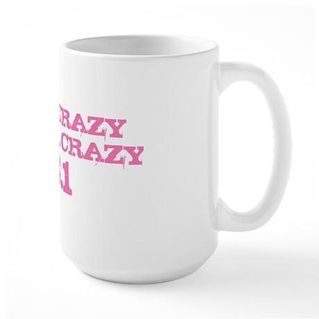 Half Crazy is Still Crazy Pink Large Mug