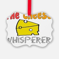 The Cheese Whisperer Ornament