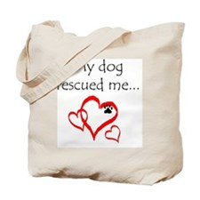 dogs are angels with fur Tote Bag