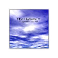 "stop overwhelm Square Sticker 3"" x 3"""