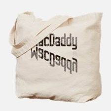 macdaddy Tote Bag