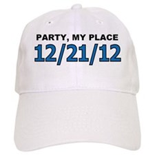 Party at my place 12/21/12 Baseball Cap