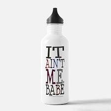 It Aint Me Babe Water Bottle