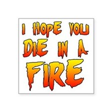 "die in a fire Square Sticker 3"" x 3"""