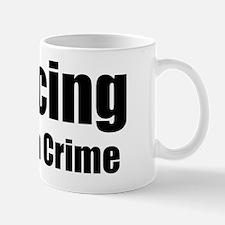 dancingisnotacrime Mug