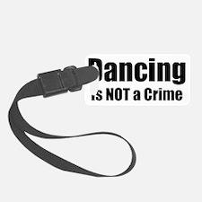 dancingisnotacrime Luggage Tag