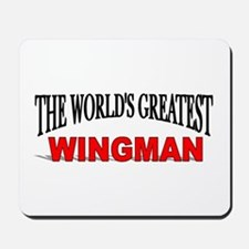 """The World's Greatest Wingman"" Mousepad"