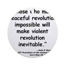 Kennedy Revolution Quote Round Ornament