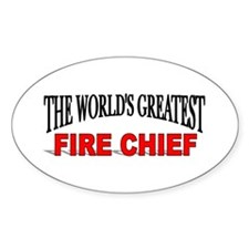 """""""The World's Greatest Fire Chief"""" Oval Decal"""