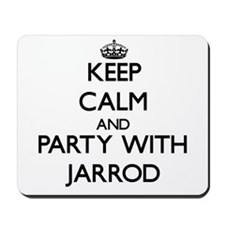 Keep Calm and Party with Jarrod Mousepad