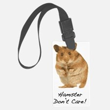 Hamster Dont Care! Luggage Tag
