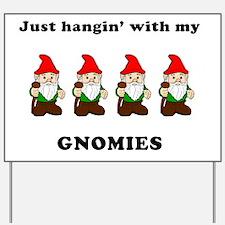 my gnomies Yard Sign