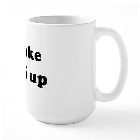 I make stuff up Large Mug
