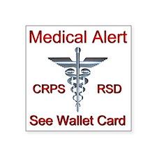 "CRPS RSD Medical Alert See  Square Sticker 3"" x 3"""