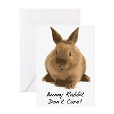Bunny Rabbit Dont Care! Greeting Card