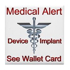 Medical Alert  - Medical Implant See  Tile Coaster