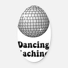 Dancing Machine Black Oval Car Magnet