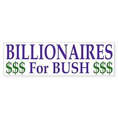 Billionaires for Bush (Bumper Sticker)